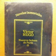 Libros de segunda mano: NUESTRA SEÑORA DE PARIS I. VICTOR HUGO. NOVELAS INMORTALES. EDITORIAL SARPE. Lote 262339385