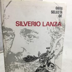 Libros de segunda mano: OBRA SELECTA DE SILVERIO LANZA. COLECCIÓN LOS RAROS, ALFAGUARA. 1ª ED. MARZO 1966. Lote 201189717