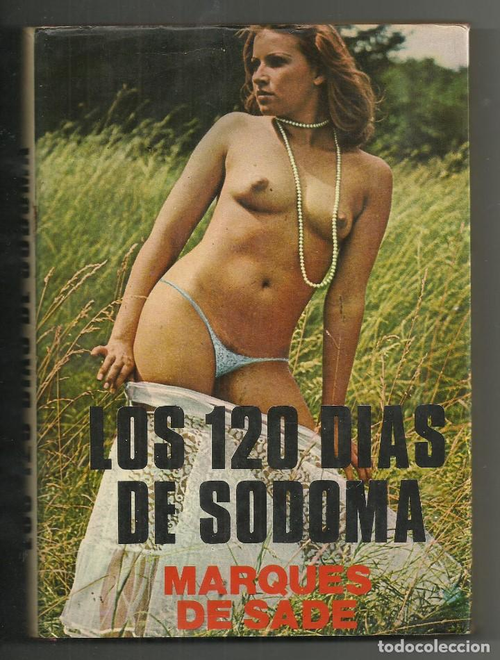 LOS 120 DIAS DE SODOMA MARQUES DE SODOMA TOMO I (Libros de Segunda Mano (posteriores a 1936) - Literatura - Narrativa - Otros)