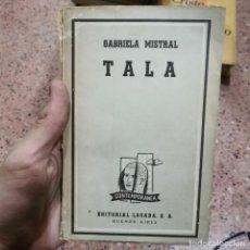 Libros de segunda mano: LIBRO - GABRIELA MISTRAL TALA. EDITORIAL LOSADA S.A. BUENOS AIRES / 11.540. Lote 201725911