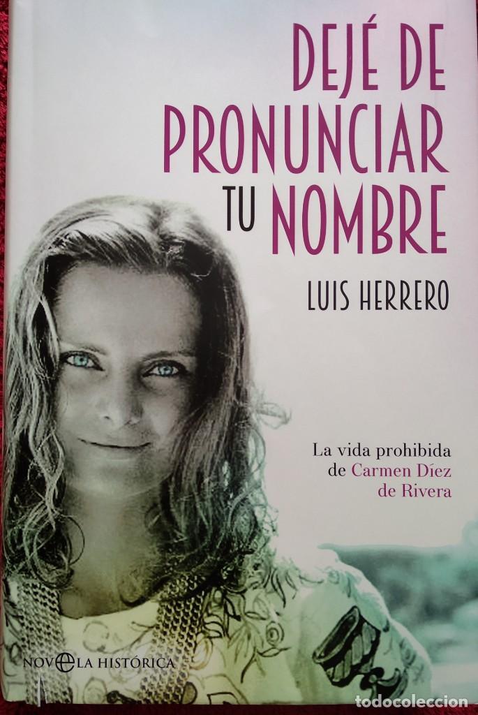 DEJÉ DE PRONUNCIAR TU NOMBRE - LUIS HERRERO...LA VIDA PROHIBIDA DE CARMEN DÍEZ DE RIVERA (Libros de Segunda Mano (posteriores a 1936) - Literatura - Narrativa - Otros)