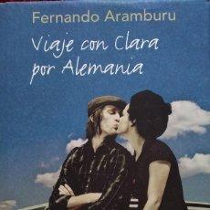 Libros de segunda mano: FERNANDO ARAMBURU --- VIAJE CON CLARA POR ALEMANIA. Lote 201833936