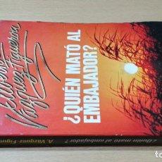 Libri di seconda mano: QUIEN MATO AL EMBAJADOR - ALBERTO VAZQUEZ FIGUEROA - PLAZA JANES/R301. Lote 201920103