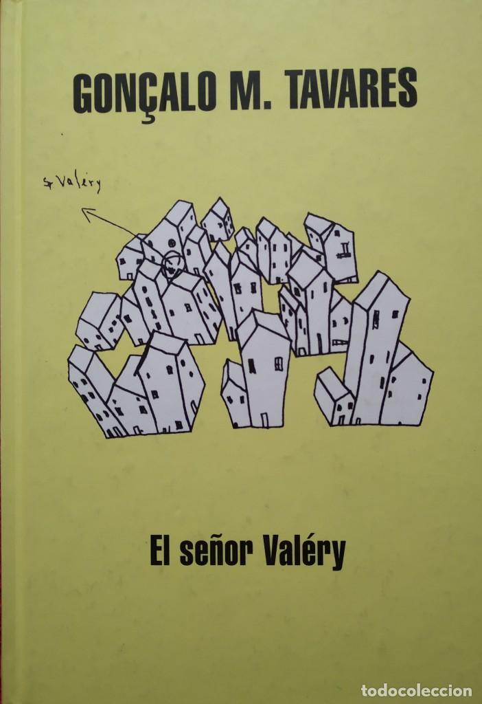 EL SEÑOR VALERY --- GONÇALO M. TAVARES (Libros de Segunda Mano (posteriores a 1936) - Literatura - Narrativa - Otros)