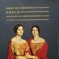 Libros de segunda mano: IGINIO UGO TARCHETTI -- FOSCA. Lote 202078850