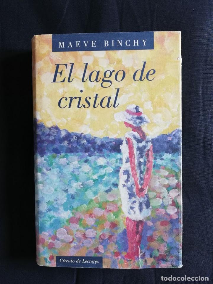 EL LAGO DE CRISTAL -MAEVE BINCHY (Libros de Segunda Mano (posteriores a 1936) - Literatura - Narrativa - Otros)