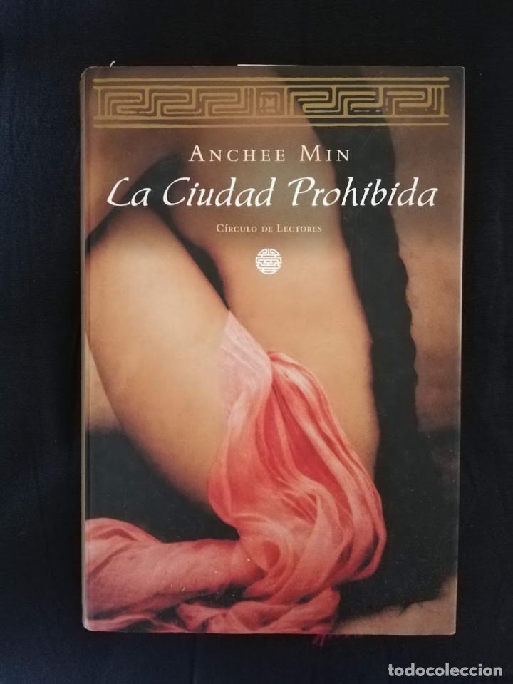 LA CIUDAD PROHIBIDA - ANCHEE MIN (Libros de Segunda Mano (posteriores a 1936) - Literatura - Narrativa - Otros)