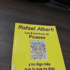 Libros de segunda mano: LOS 8 NOMBRES DE PICASSO. RAFAEL ALBERTI. Y NO DIGO MAS QUE LO QUE NO DIGO. 1ª ED. 1970.. Lote 202529045