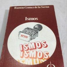Libros de segunda mano: ISMOS. RAMÓN GÓMEZ DE LA SERNA. GUADARRAMA PUNTO OMEGA 1975. Lote 202652932