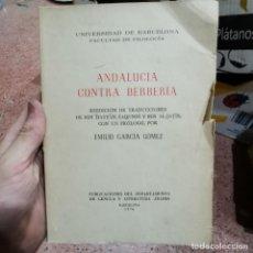 Livres d'occasion: LIBRO - ANDALUCÍA CONTRA BERBERÍA. EMILIO GARCÍA GÓMEZ. UNIVERSIDAD DE BARCELONA, 1976 / 11.763. Lote 202767755