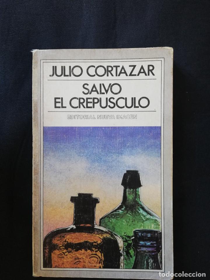 SALVO EL CREPÚSCULO - JULIO CORTÁZAR (Libros de Segunda Mano (posteriores a 1936) - Literatura - Narrativa - Otros)