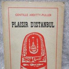 Libros de segunda mano: PLAISIR D'ISTANBUL (FRANCÉS) DE ARDITTY-PULLER GENTILLE. Lote 202869522