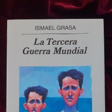 Libros de segunda mano: LA TERCERA GUERRA MUNDIAL - ISMAEL GRASA - ANAGRAMA 2002. Lote 202967695