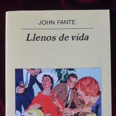 Libros de segunda mano: LLENOS DE VIDA - JOHN FANTE - ANAGRAMA 2008. Lote 202967712