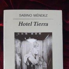 Libros de segunda mano: HOTEL TIERRA - SABINO MÉNDEZ - ANAGRAMA 2006. Lote 202967720