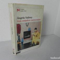 Libri di seconda mano: LOS ESTADOS CARENCIALES (ÁNGELA VALLVEY) DESTINO-2002. Lote 203110863