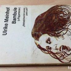 Libros de segunda mano: PAJARRACA - REHABILITACION SOCIAL PARA QUE - ULRIKE MEINHOF BAMBULE / ESQ-303. Lote 203193081