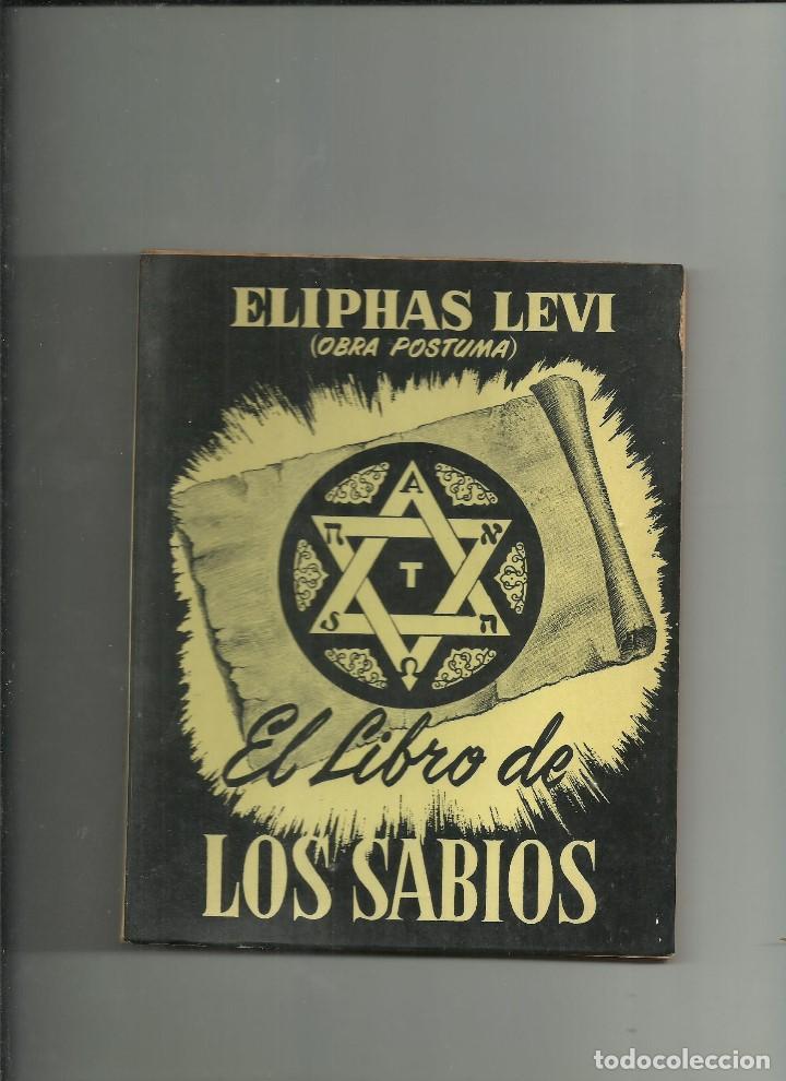 EL LIBRO DE LOS SABIOS. ELIPHAS LEVI (OBRA POSTUMA). EDITORA Y DISTRIBUIDORA MEXICANA. 94 PAGS. (Libros de Segunda Mano (posteriores a 1936) - Literatura - Narrativa - Otros)