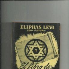 Livros em segunda mão: EL LIBRO DE LOS SABIOS. ELIPHAS LEVI (OBRA POSTUMA). EDITORA Y DISTRIBUIDORA MEXICANA. 94 PAGS.. Lote 203491610
