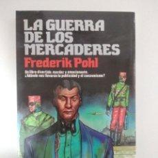 Libros de segunda mano: LA GUERRA DE LOS MERCADERES.- FREDERIK POHL.- ED.ULTRAMAR. Lote 203894997