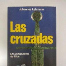 Libros de segunda mano: LAS CRUZADAS.- JOHANNES LEHMANN.- ED. MARTINEZ ROCA.. Lote 203896095