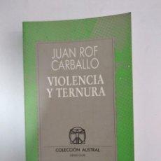 Libros de segunda mano: VIOLENCIA Y TERNURA.- JUAN ROF CARBALLO.- ED. ESPASA CALPE. Lote 204002652