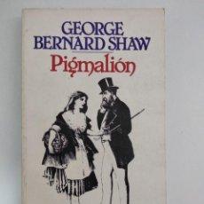 Libros de segunda mano: PIGMALIÓN.- GEORGE BERNARD SHAW.- ED. BRUGUERA. Lote 204002992