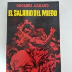 Libros de segunda mano: EL SALARIO DEL MIEDO.-GEORGES ARNAUD.- ED. GRIJALBO. Lote 204003386