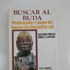 Libros de segunda mano: BUSCAR AL BUDA.- RAYMOND THOMAS JORGE A. SANCHEZ.- EDICOMUNICACIÓN S.A. Lote 204004868