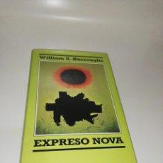 Libros de segunda mano: WILLIAM S. BURROUGHS, EXPRESO NOVA. Lote 204220936