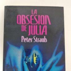 Libros de segunda mano: LA OBSESIÓN DE JULIA.- PETER STRAUB.-ED. PLAZA&JANES. Lote 204281140