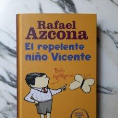 Libros de segunda mano: EL REPELENTE NIÑO VICENTE - RAFAEL AZCONA - NUEVA VERSIÓN- AGUILAR - 2005. Lote 204317791