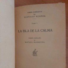 Libros de segunda mano: LA ISLA DE LA CALMA - SANTIAGO RUSIÑOL / TRADUCCIÓN DE MARQUINA. Lote 204390563