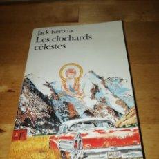 Libros de segunda mano: JACK KEROUAC - LES CLOCHARDS CÉLESTES - THE DHARMA BUMS - MARC SAPORTA - GALLIMARD 1997. Lote 204616807