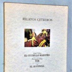 Libros de segunda mano: RELATOS CETREROS. EL CUCHILLO MAESTRO - YOR - EL ALCONZAL. Lote 204630327