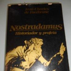 Libros de segunda mano: NOSTRADAMUS -JEAN CHARLES DE FONTBRUNE - PESA 640 GRAMOS 567 PÁGINAS. Lote 81017456
