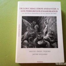Libros de segunda mano: DE LOS CABALLEROS ANDANTES A LOS PEREGRINOS ENAMORADOS. MIGUEL ANGEL TEJEIRO.. Lote 205102418