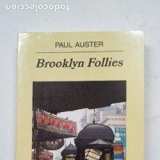 Libros de segunda mano: BROOKLYN FOLLIES. PAUL AUSTER. ANAGRAMA PANORAMA DE NARRATIVAS Nº 629. TDK353. Lote 217583721