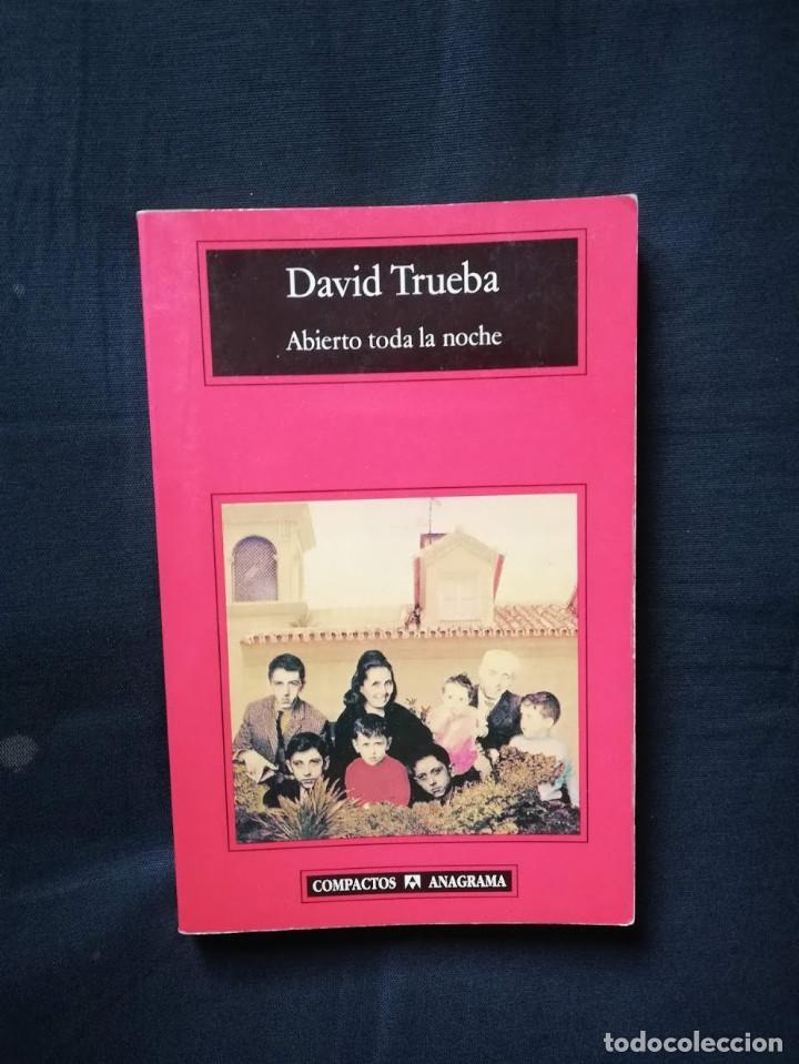 ABIERTO TODA LA NOCHE - DAVID TRUEBA (Libros de Segunda Mano (posteriores a 1936) - Literatura - Narrativa - Otros)