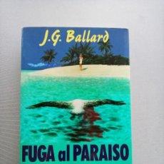 Libros de segunda mano: J. G. BALLARD FUGA AL PARAISO. Lote 205318740