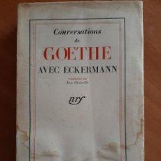 Libros de segunda mano: 1943 ??? CONVERSATION DE GOETHE AVEC ECKERMANN / EN FRANCÉS. Lote 205342215