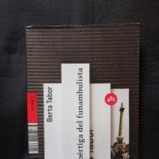 Libros de segunda mano: LA PÉRTIGA DEL FUNAMBULISTA - BERTA TABOR. Lote 205526062