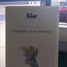 Libros de segunda mano: ANA MARTÍNEZ ARANCON. GEOGRAFÍA DE LA ETERNIDAD. RECIBOS 1987. Lote 205535622