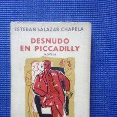 Libros de segunda mano: DESNUDO EN PICCADILLY ESTEBAN SALAZAR CHAPELA. Lote 205552438