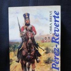 Libros de segunda mano: OBRA BREVE /1 - PÉREZ-REVERTE. Lote 205556583