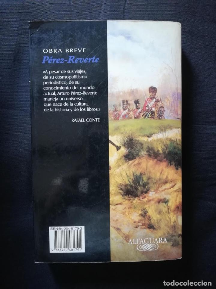 Libros de segunda mano: OBRA BREVE /1 - PÉREZ-REVERTE - Foto 2 - 205556583