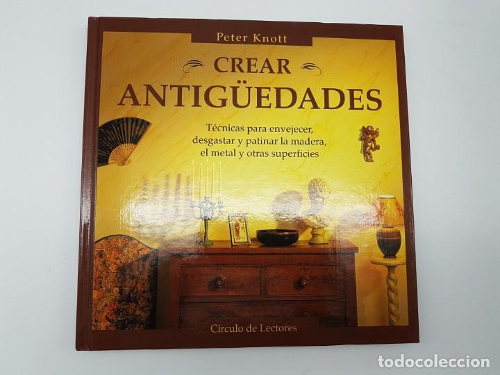 CREAR ANTIGUEDADES ( PETER KNOTT ) (Libros de Segunda Mano (posteriores a 1936) - Literatura - Narrativa - Otros)