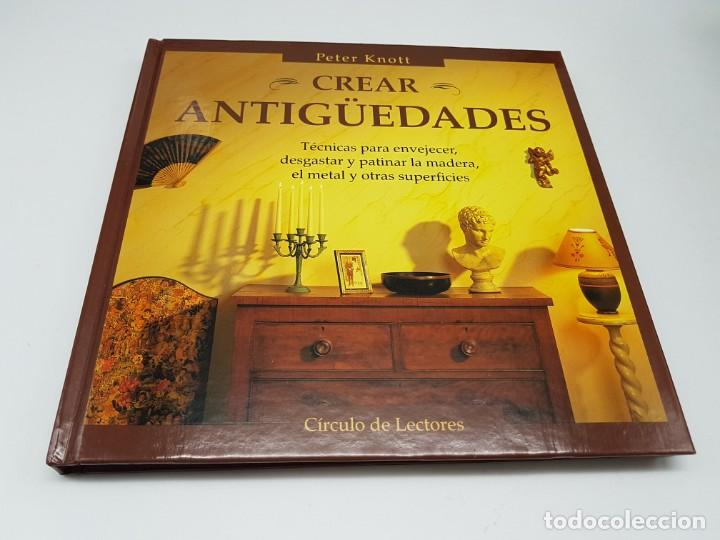 Libros de segunda mano: CREAR ANTIGUEDADES ( PETER KNOTT ) - Foto 2 - 205588853