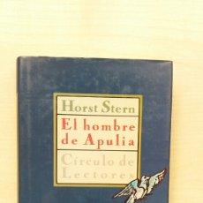 Libros de segunda mano: EL HOMBRE DE APULIA. HORST STERN. CÍRCULO DE LECTORES, 1988.. Lote 205650356