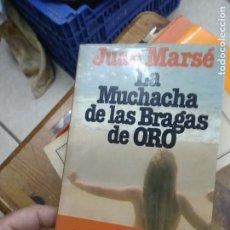 Libros de segunda mano: LA MUCHACHA DE LAS BRAGAS DE ORO, JUAN MARSÉ. L.36-351. Lote 205650563